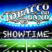 Play & Download Showtime by Tobacco Rd Band | Napster