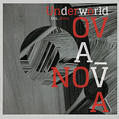 Play & Download Ova Nova by Underworld | Napster