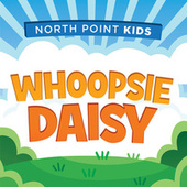 Play & Download Whoopsie Daisy by North Point Kids | Napster