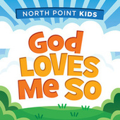 Play & Download God Loves Me So by North Point Kids | Napster