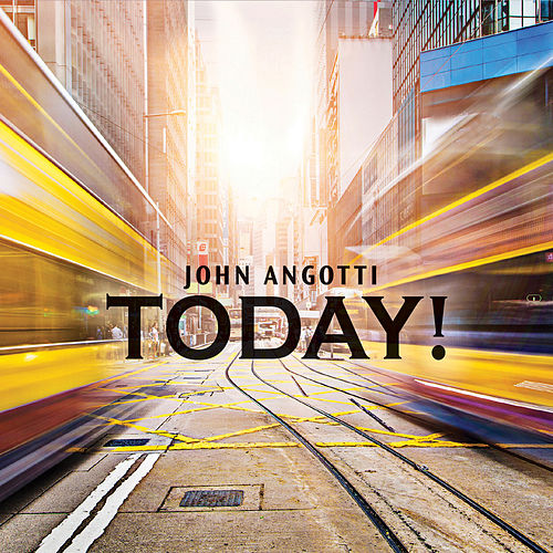 Today by John Angotti