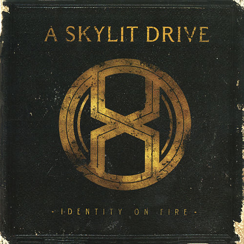 Play & Download Identity On Fire by A Skylit Drive | Napster