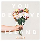 Play & Download You Deserve An Island by Chase Huglin | Napster