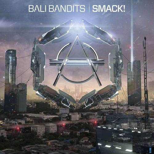 Smack! von Bali Bandits