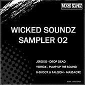 Play & Download Wicked Soundz Sampler 02 by Various Artists | Napster