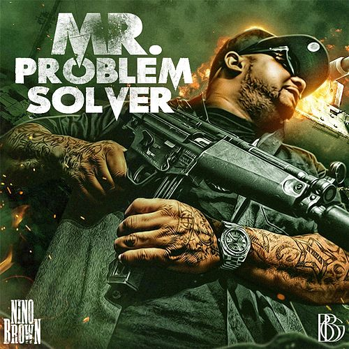 Play & Download Mr. Problem Solver by Nino Brown | Napster