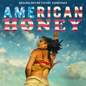 American Honey (Original Motion Picture Soundtrack) von Various Artists