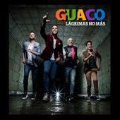 Play & Download Lágrimas No Más by GUACO | Napster