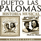 Play & Download Grandes Exitos Historia Musical by Dueto Las Palomas | Napster