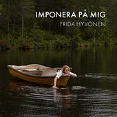Play & Download Imponera på mig by Frida Hyvönen | Napster