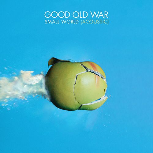 Play & Download Small World (Acoustic) by Good Old War | Napster