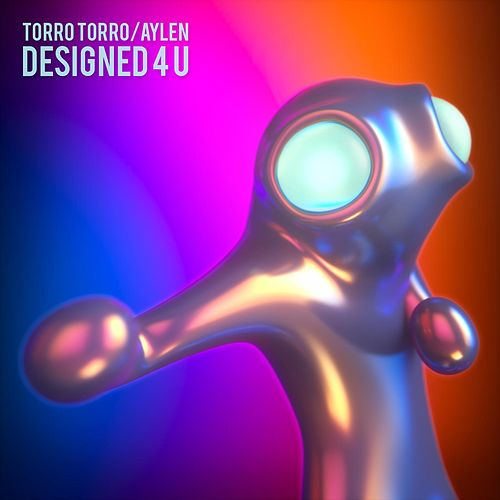 Play & Download Designed 4 U by Torro Torro | Napster