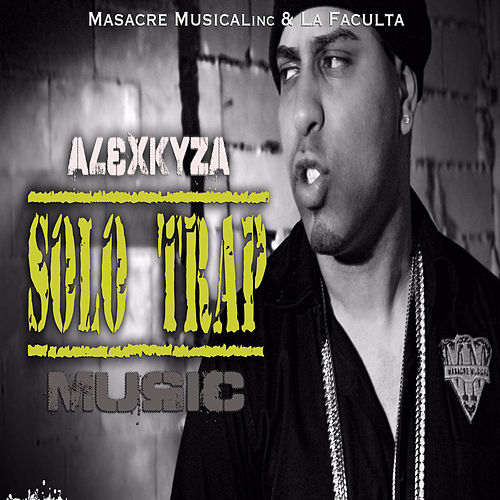 Play & Download Solo Trap by Alex Kyza | Napster
