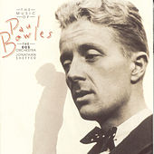 The Music Of by Paul Bowles