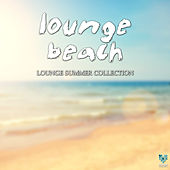 Play & Download Lounge Beach - Lounge Summer Collection by Various Artists | Napster