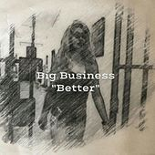 Play & Download Better by Big Business | Napster