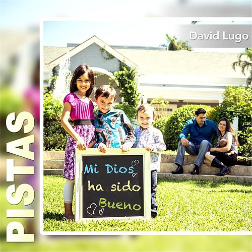 Play & Download Mi Dios Ha Sido Bueno (Pistas) - EP by David Lugo | Napster