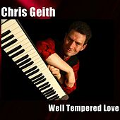 Well Tempered Love by Chris Geith