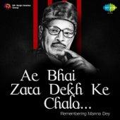 Ae Bhai Zara Dekh Ke Chalo (Remembering Manna Dey) by Manna Dey