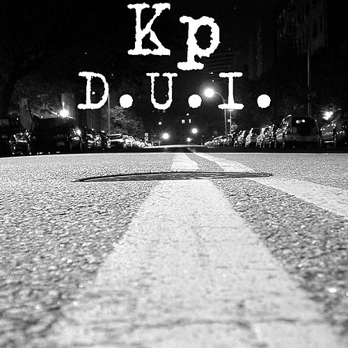 Play & Download D.U.I. by KP | Napster