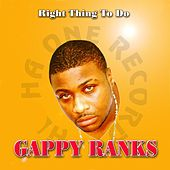 Play & Download Right Thing to Do by Gappy Ranks | Napster