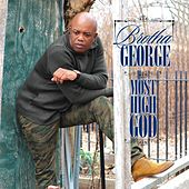 Play & Download Most High God by Brotha George | Napster