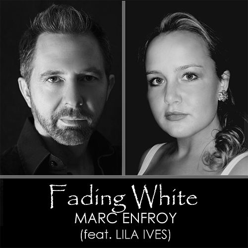 Play & Download Fading White (feat. Lila Ives) by Marc Enfroy | Napster