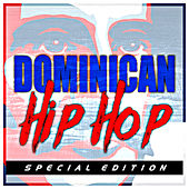 Play & Download Dominican Hip Hop, Special Edition by Various Artists | Napster