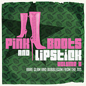 Play & Download Pink Boots & Lipstick 8 (Rare Glam & Bubblegum from the 70s) by Various Artists | Napster