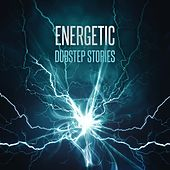 Energetic Dubstep Stories by Various Artists
