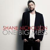 Play & Download One Big Mess by Shane Nicholson | Napster