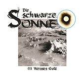 Play & Download Folge 3: Weisses Gold by Die schwarze Sonne | Napster
