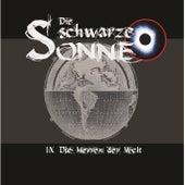 Play & Download Folge 9: Die Herren der Welt by Die schwarze Sonne | Napster