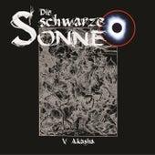 Folge 5: Akasha by Die schwarze Sonne