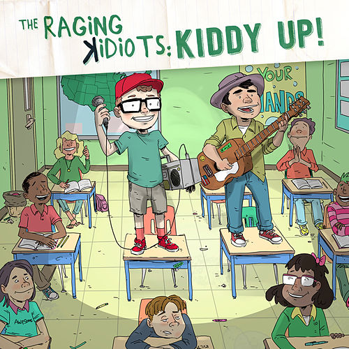 The Raging Kidiots: Kiddy Up by The Raging Idiots