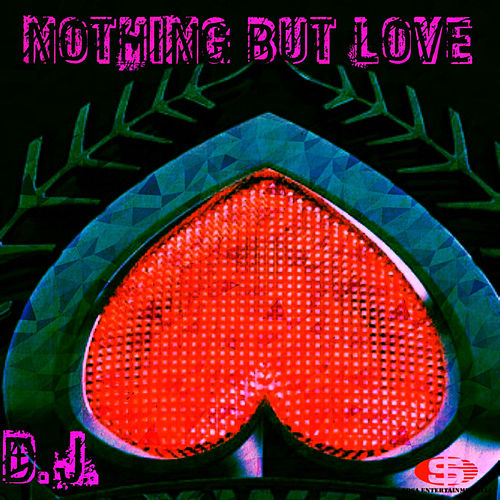 Play & Download Nothing but Love by DJ | Napster