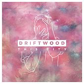 Play & Download This City by Driftwood | Napster