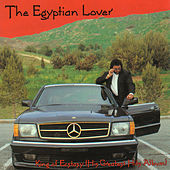 King Of Ecstasy: The Best of Egyptian Lover by The Egyptian Lover