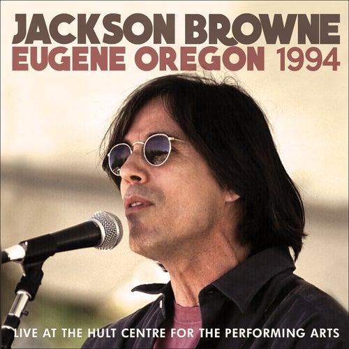 Eugene Oregon 1994 (Live) von Jackson Browne