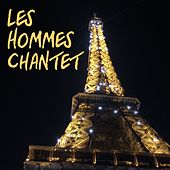 Play & Download Les Hommes Chantent by Various Artists | Napster