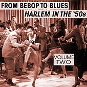 Play & Download From Bebop To Blues: Harlem In The '50s Volume 2 by Various Artists | Napster