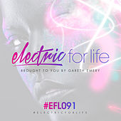 Electric For Life Episode 091 by Various Artists