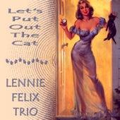 Let's Put out the Cat by Lennie Felix Trio