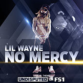 Play & Download No Mercy by Lil Wayne | Napster