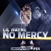 No Mercy by Lil Wayne