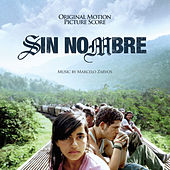 Play & Download Sin Nombre (Original Motion Picture Score) by Marcelo Zarvos | Napster