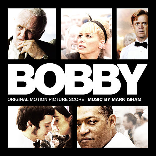 Bobby (Original Motion Picture Score) by Mark Isham