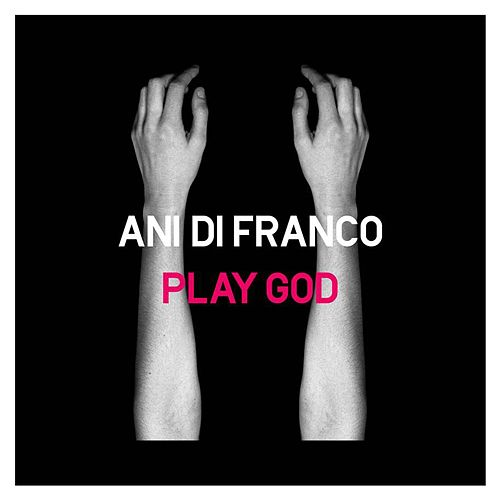 Play & Download Play God by Ani DiFranco | Napster