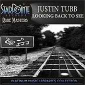 Looking Back to See by Justin Tubb