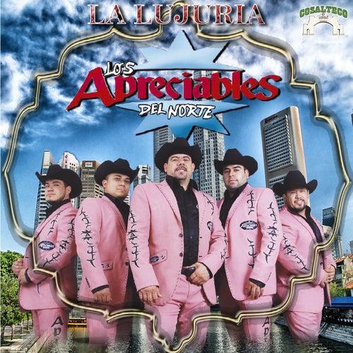 La Lujuria by Los Apreciables Del Norte